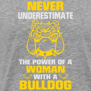 NEVER UNDERESTIMATE A WOMAN WITH A BULLDOG! Long Sleeve Shirts - Men's Premium T-Shirt