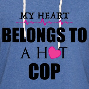 MY HEART BELONGS TO A HOT COP  T-Shirts - Unisex Lightweight Terry Hoodie