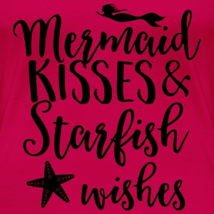 Mermaid kisses and starfish wishes Tanks - Women's Premium T-Shirt