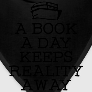 A Book A Day Keeps Reality Away T-Shirts - Bandana