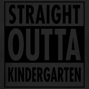 Straight Outta Kindergarten T-Shirts - Men's Premium Long Sleeve T-Shirt