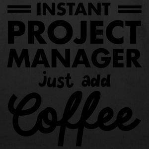 Instant Project Manager - Just Add Coffee T-Shirts - Eco-Friendly Cotton Tote