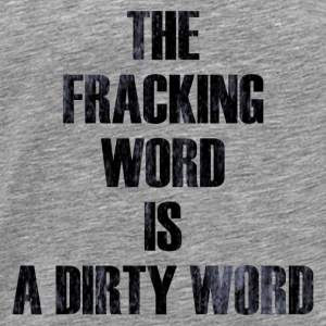 THE FRACKING WORD Tanks - Men's Premium T-Shirt