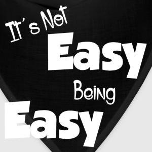 IT'S NOT EASY BEING EASY T-Shirts - Bandana