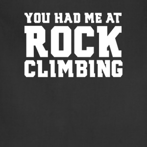 You Had Me at Rock Climbing Funny T-shirt T-Shirts - Adjustable Apron