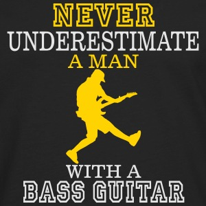 NEVER UNDERESTIMATE A MAN WITH A BASS GUITAR! Caps - Men's Premium Long Sleeve T-Shirt