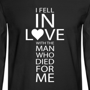 I Fell In Love With the Man Who Loved Me T-Shirt T-Shirts - Men's Long Sleeve T-Shirt