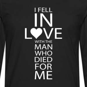 I Fell In Love With the Man Who Loved Me T-Shirt T-Shirts - Men's Premium Long Sleeve T-Shirt