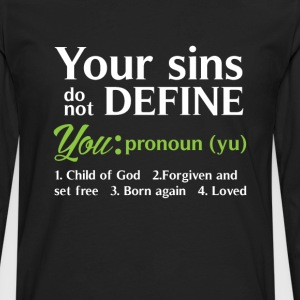 Your Sins Do Not Define You Uplifting T-Shirt T-Shirts - Men's Premium Long Sleeve T-Shirt