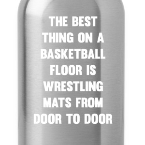 Best Thing on Basketball Floor Wrestling T-Shirt T-Shirts - Water Bottle