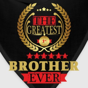 THE GREATEST BROTHER EVER T-Shirts - Bandana