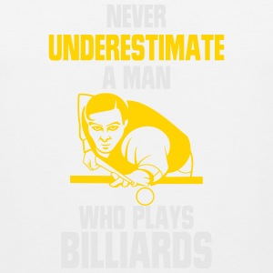 NEVER UNDERESTIMATE A MAN WHO PLAYS POOL! Hoodies - Men's Premium Tank