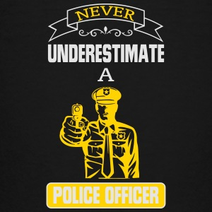 NEVER UNDERESTIMATE THE POWER OF A POLICE OFFICER! Kids' Shirts - Toddler Premium T-Shirt