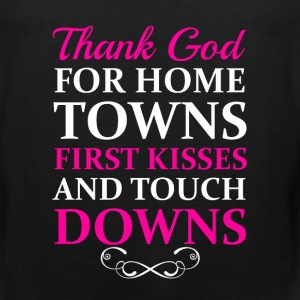 Thank God for Hometowns, First Kisses, & Touchdown T-Shirts - Men's Premium Tank