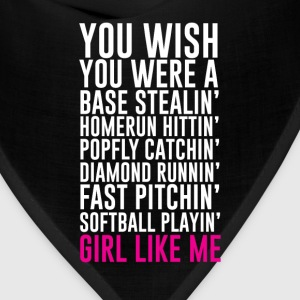 You Wish You Were a Softball Player Like Me Shirt T-Shirts - Bandana