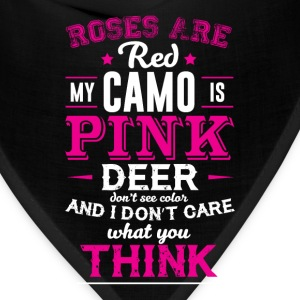 My Camo is Pink and I Don't Care What You Think  T-Shirts - Bandana