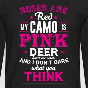 My Camo is Pink and I Don't Care What You Think  T-Shirts - Men's Premium Long Sleeve T-Shirt