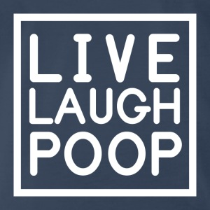 LIVE LAUGH POOP Tanks - Men's Premium T-Shirt