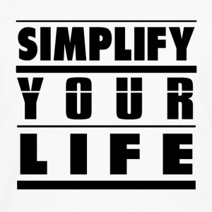 SIMPLIFY YOUR LIFE T-Shirts - Men's Premium Long Sleeve T-Shirt