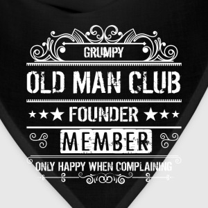 Grumpy old man club founder. Member only happy whe - Bandana