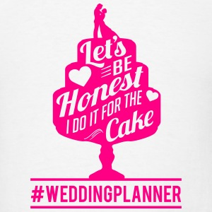 weddingplanner: I do it for the cake Tanks - Men's T-Shirt