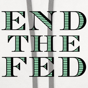 End the Fed T-Shirt - Contrast Hoodie