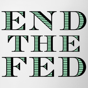 End the Fed T-Shirt - Coffee/Tea Mug