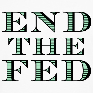 End the Fed T-Shirt - Men's Premium Long Sleeve T-Shirt