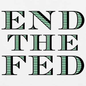 End the Fed T-Shirt - Men's Premium Tank