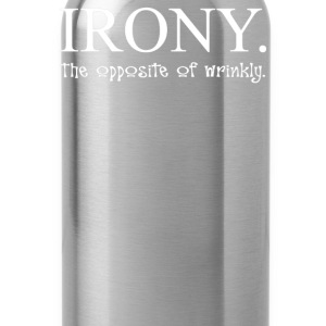 Irony The Opposite Of Wrinkly - Water Bottle