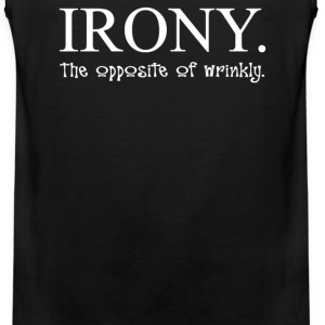Irony The Opposite Of Wrinkly - Men's Premium Tank