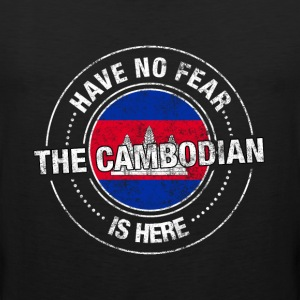 Have No Fear The Cambodian Is Here - Men's Premium Tank