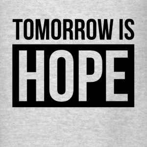TOMORROW IS HOPE Hoodies - Men's T-Shirt