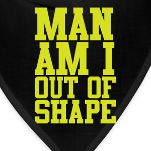 Man Am I Out of Shape Workout T-Shirt T-Shirts - Bandana