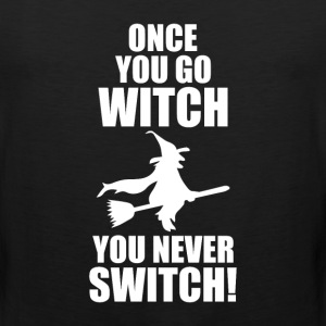 Once You Go Witch You Never Switch Halloween Shirt T-Shirts - Men's Premium Tank