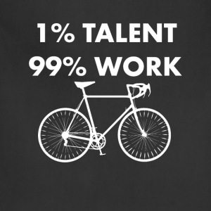 1% Talent 99% Work Bicycling Sports Funny T-shirt T-Shirts - Adjustable Apron