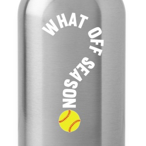 What Off Season Softball Player T-Shirt T-Shirts - Water Bottle