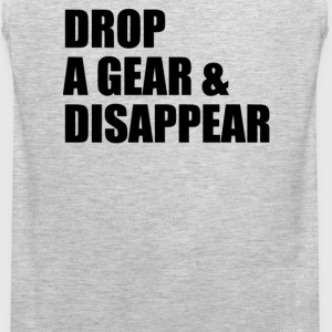 DROP A GEAR AND DISAPPEAR - Men's Premium Tank