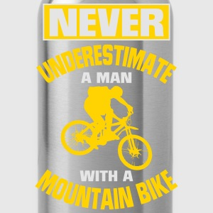 NEVER UNDERESTIMATE A MAN WITH A MOUNTAIN BIKE! T-Shirts - Water Bottle