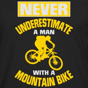 NEVER UNDERESTIMATE A MAN WITH A MOUNTAIN BIKE! T-Shirts - Men's Premium Long Sleeve T-Shirt