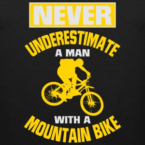 NEVER UNDERESTIMATE A MAN WITH A MOUNTAIN BIKE! T-Shirts - Men's Premium Tank