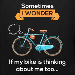 Sometimes I wonder if my bike is thinking about me - Men's Premium Tank