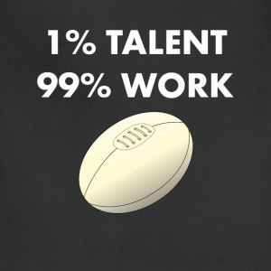 1% Talent 99% Work Rugby Sports Funny T-shirt T-Shirts - Adjustable Apron