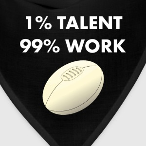 1% Talent 99% Work Rugby Sports Funny T-shirt T-Shirts - Bandana