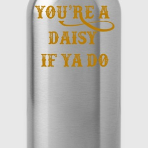 Tombstone - You're A Daisy If Ya Do T-Shirts - Water Bottle