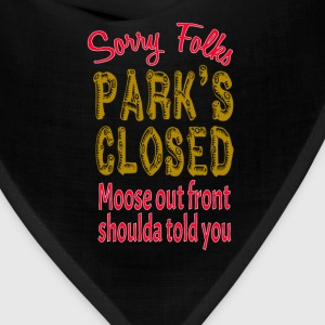 Vacation Quote - Sorry Folks Park's Closed T-Shirts - Bandana
