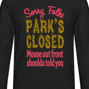 Vacation Quote - Sorry Folks Park's Closed T-Shirts - Men's Premium Long Sleeve T-Shirt