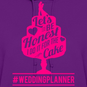 Weddingplanner: I do it for the cake  T-Shirts - Women's Hoodie