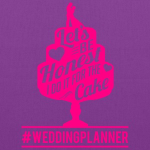 Weddingplanner: I do it for the cake  T-Shirts - Tote Bag