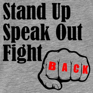 STAND UP SPEAK OUT FIGHT Hoodies - Men's Premium T-Shirt